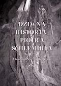 Dziwna historia Piotra Schlemichla i inne opowieści fantastyczne - Adalbert von Chamisso, Ernst Theodor Amadeus Hoffmann - ebook