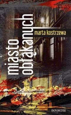 Miasto obłąkanych ludzi - Marta Kostrzewa - ebook