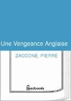Une Vengeance Anglaise - Pierre Zaccone - ebook
