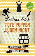 Tote Puppen lügen nicht: Der sechste Fall für Marie Maas - Martina Bick - E-Book