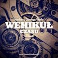 Wehikuł Czasu - Herbert Wells - audiobook