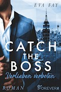 Catch the Boss - Verlieben verboten - Eva Fay - E-Book