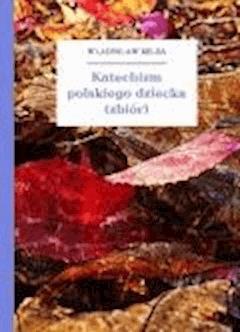 Katechizm polskiego dziecka (zbiór) - Bełza, Władysław - ebook