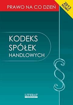 Kodeks spółek handlowych  2013. Stan prawny na dzień 1 stycznia 2013 roku - Ewelina Kopońska - ebook