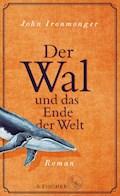 Der Wal und das Ende der Welt - John Ironmonger - E-Book
