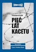 Pięć lat kacetu - Stanisław Grzesiuk - audiobook