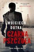 Czarna pszczoła - Wojciech Dutka - ebook