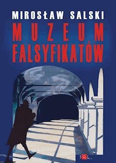 Muzeum falsyfikatów - Mirosław Salski - ebook