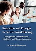 Empathie und Energie in der Personalführung - Frank Mildenberger - E-Book