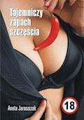 Tajemniczy zapach szczęścia - Aneta Jaroszczak - ebook