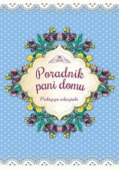 Poradnik pani domu. Praktyczne wskazówki - Katarzyna Zioła-Zemczak - ebook