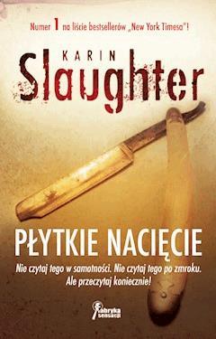 Płytkie nacięcie - Karin Slaughter - ebook