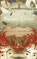 Broken Lands - Kate Milford - E-Book