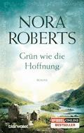 Grün wie die Hoffnung - Nora Roberts - E-Book