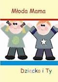 Dziecko i Ty - Młoda Mama - ebook