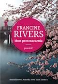 Most przeznaczenia - Francine Rivers - ebook