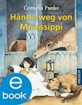 Hände weg von Mississippi - Cornelia Funke - E-Book