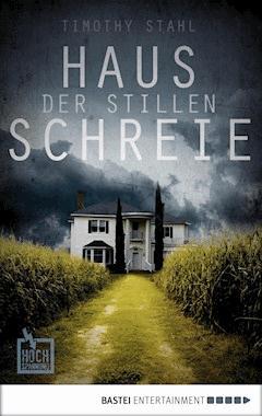 Haus der stillen Schreie - Timothy Stahl - E-Book