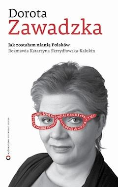 Jak zostałam nianią Polaków - Dorota Zawadzka - ebook