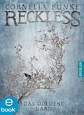Reckless. Das goldene Garn - Cornelia Funke - E-Book