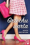 Grzechu warta - Agata Przybyłek - ebook