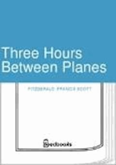 Three Hours Between Planes - Francis Scott Fitzgerald - ebook