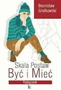 Skala Postaw Być i Mieć - Bronisław Grulkowski - ebook