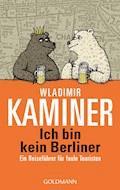 Ich bin kein Berliner - Wladimir Kaminer - E-Book