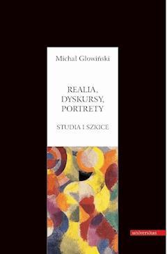 Realia, dyskursy, portrety - Michał Głowiński - ebook