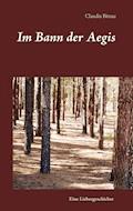 Im Bann der Aegis - Claudia Bittau - E-Book