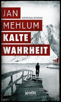 Kalte Wahrheit - Jan Mehlum - E-Book