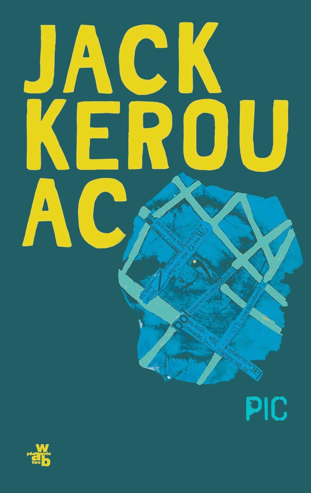 Pic - Tylko w Legimi możesz przeczytać ten tytuł przez 7 dni za darmo. - Jack Kerouac