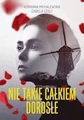 Nie takie całkiem dorosłe - Adrianna Michalewska, Izabela Szolc - ebook