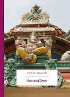 Szczęśliwy - Czechow, Anton - ebook