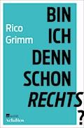 Bin ich denn schon rechts? - Rico Grimm - E-Book