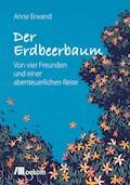 Der Erdbeerbaum - Anne Erwand - E-Book
