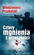 Cztery mgnienia z przeszłości - Włodzimierz Przybylski - ebook