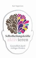 Selbstheilungskräfte aktivieren - Kurt Tepperwein - E-Book