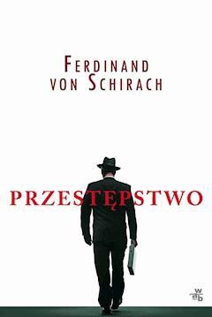 Przestępstwo - Ferdinand von Schirach - ebook