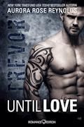 Until Love: Trevor - Aurora Rose Reynolds - E-Book