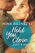 Hold You Close - Nina Bilinszki - E-Book