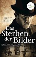 Das Sterben der Bilder - Britta Hasler - E-Book