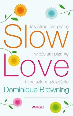 Slow Love - Dominique Browning - ebook