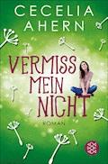 Vermiss mein nicht - Cecelia Ahern - E-Book