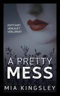 A Pretty Mess - Mia Kingsley - E-Book