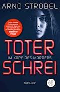 Im Kopf des Mörders - Toter Schrei - Arno Strobel - E-Book