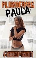 Plundering Paula - Anna Mann - E-Book