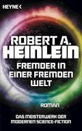 Fremder in einer fremden Welt - Robert A. Heinlein - E-Book
