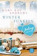 Winterfunkeln - Mary Kay Andrews - E-Book