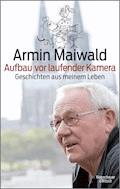 Aufbau vor laufender Kamera - Armin Maiwald - E-Book